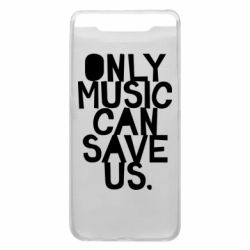Чехол для Samsung A80 Only music can save us.
