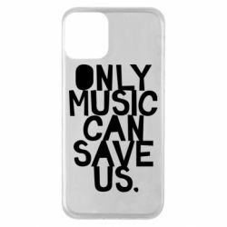 Чехол для iPhone 11 Only music can save us.