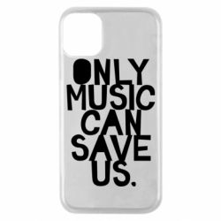 Чехол для iPhone 11 Pro Only music can save us.