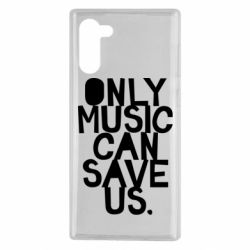 Чехол для Samsung Note 10 Only music can save us.