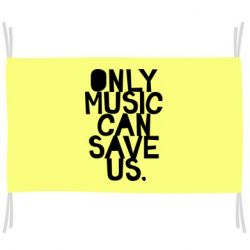 Флаг Only music can save us.