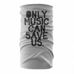 Бандана-труба Only music can save us.