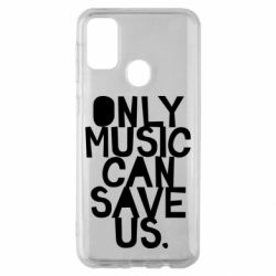 Чехол для Samsung M30s Only music can save us.