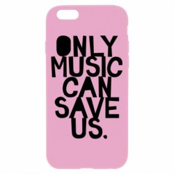 Чехол для iPhone 6/6S Only music can save us.