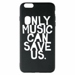 Чехол для iPhone 6 Plus/6S Plus Only music can save us.