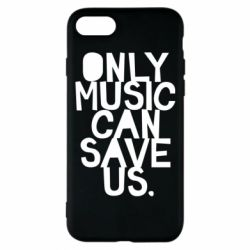 Чехол для iPhone 7 Only music can save us.