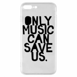 Чехол для iPhone 8 Plus Only music can save us.