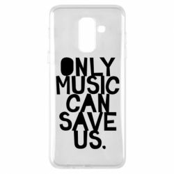 Чехол для Samsung A6+ 2018 Only music can save us.