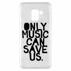 Чехол для Samsung A8 2018 Only music can save us.