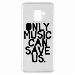 Чехол для Samsung A8+ 2018 Only music can save us.