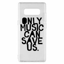 Чехол для Samsung Note 8 Only music can save us.