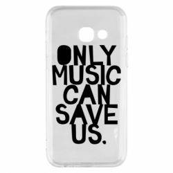 Чехол для Samsung A3 2017 Only music can save us.