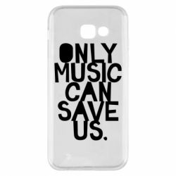 Чехол для Samsung A5 2017 Only music can save us.