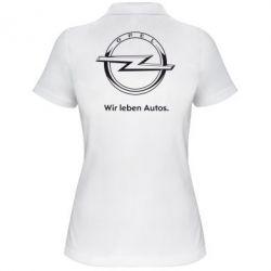 Женская футболка поло Opel Wir leben Autos - FatLine