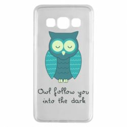 Чехол для Samsung A3 2015 Owl follow you into the dark