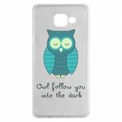 Чехол для Samsung A5 2016 Owl follow you into the dark