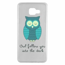 Чехол для Samsung A7 2016 Owl follow you into the dark