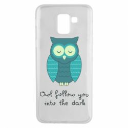 Чехол для Samsung J6 Owl follow you into the dark