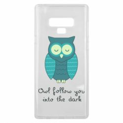 Чехол для Samsung Note 9 Owl follow you into the dark