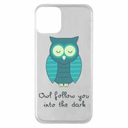 Чехол для iPhone 11 Owl follow you into the dark