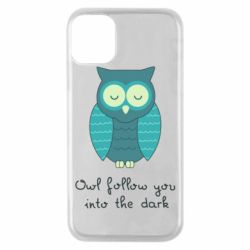 Чехол для iPhone 11 Pro Owl follow you into the dark