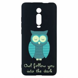 Чехол для Xiaomi Mi9T Owl follow you into the dark