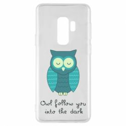 Чехол для Samsung S9+ Owl follow you into the dark