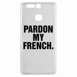 Чехол для Huawei P9 Pardon my french. - FatLine