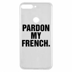 Чехол для Huawei Y7 Prime 2018 Pardon my french. - FatLine