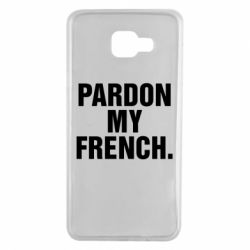 Чехол для Samsung A7 2016 Pardon my french.
