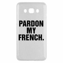 Чехол для Samsung J5 2016 Pardon my french.