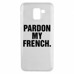 Чехол для Samsung J6 Pardon my french.