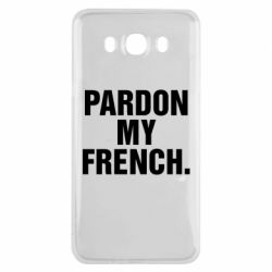 Чехол для Samsung J7 2016 Pardon my french.