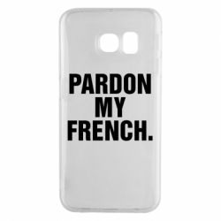 Чехол для Samsung S6 EDGE Pardon my french.