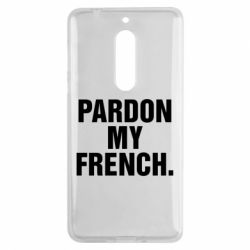 Чехол для Nokia 5 Pardon my french. - FatLine