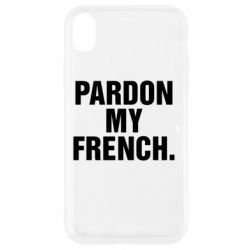 Чехол для iPhone XR Pardon my french.