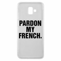 Чехол для Samsung J6 Plus 2018 Pardon my french.