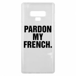 Чехол для Samsung Note 9 Pardon my french.