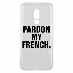 Чехол для Meizu 16 Pardon my french. - FatLine