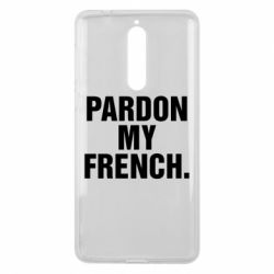 Чехол для Nokia 8 Pardon my french. - FatLine