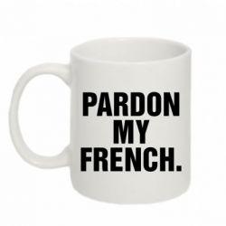 Кружка 320ml Pardon my french. - FatLine