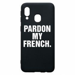 Чехол для Samsung A40 Pardon my french.