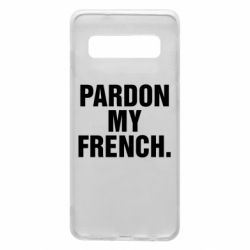 Чехол для Samsung S10 Pardon my french.