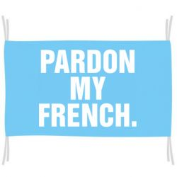 Флаг Pardon my french.