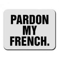 Коврик для мыши Pardon my french. - FatLine