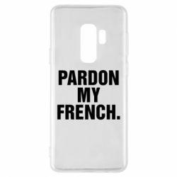 Чехол для Samsung S9+ Pardon my french.