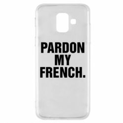 Чехол для Samsung A6 2018 Pardon my french.