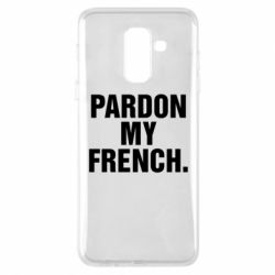 Чехол для Samsung A6+ 2018 Pardon my french.