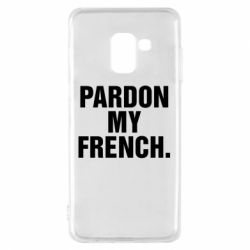 Чехол для Samsung A8 2018 Pardon my french.