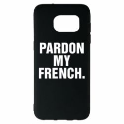 Чехол для Samsung S7 EDGE Pardon my french.